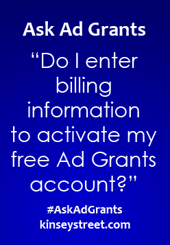 Do I enter billing information to activate my free Ad Grants account?